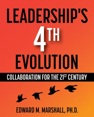 The Book | Leadership's 4th Evolution: Collaboration for the 21st Century